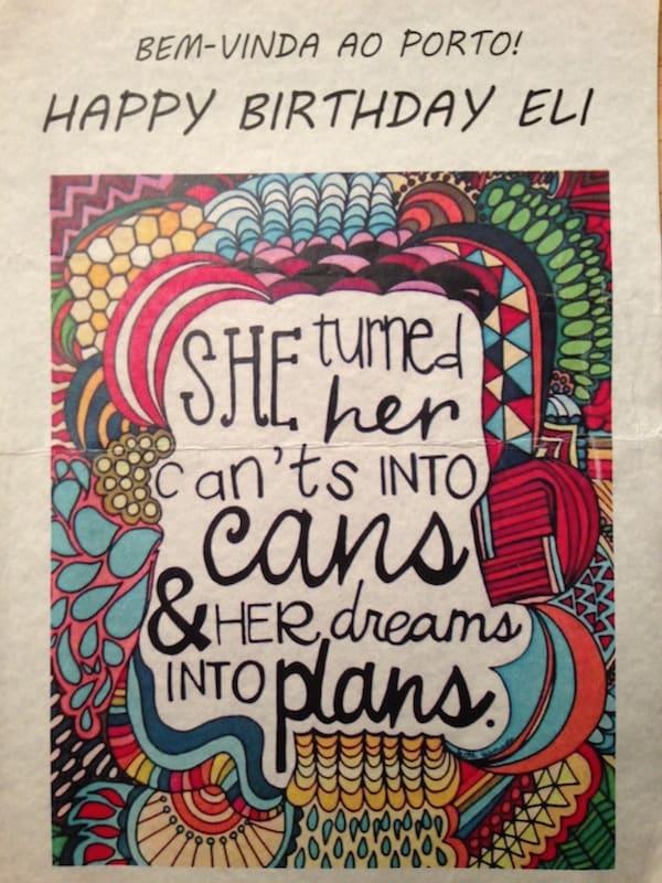 """Die berühmte """"Wahl"""" besteht in jeder Lebenssituation, das Leben ist was wir daraus machen! In Wahrheit kann ich alles organisieren - es bedarf nur Planung, Organisation, Durchhaltevermögen - und ein ganz großes, ganz wunderbares Ziel. Dann passiert, was die liebe Melanie mir zum Geburtstag schreibt: """"She turned her can'ts into cans and her dreams into plans!"""""""